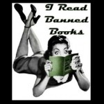 I read banned books, Mamacita