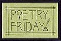 Poetry Friday, Scheiss Weekly, Jane Goodwin