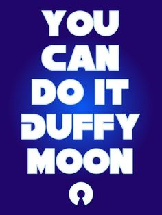 You can do it Duffy Moon, confidence, midterms
