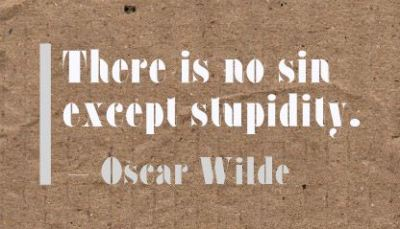there-is-no-sin-except-stupidity